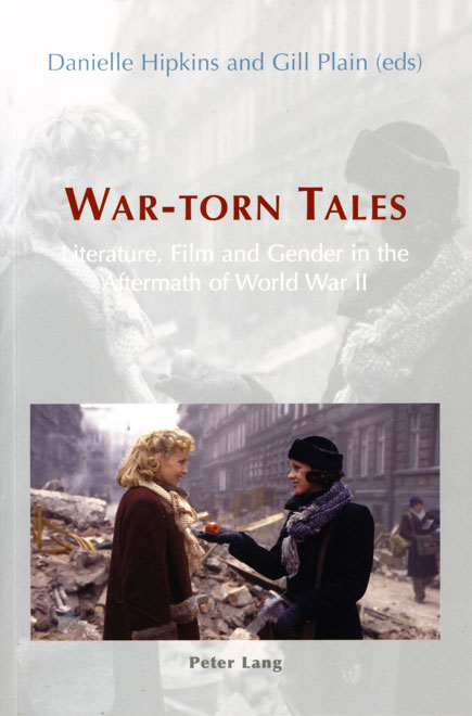 War-torn Tales: Literature, Film and Gender in the Aftermath of World War II