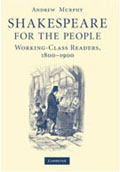 Shakespeare for the People: Working-class Readers, 1800-1900