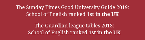 The Times and Sunday Times Good University Guide 2019 and The Guardian League tables 2018: School of English ranked 1st in the UK