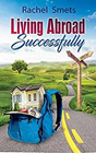 Living Abroad Successfully - book cover